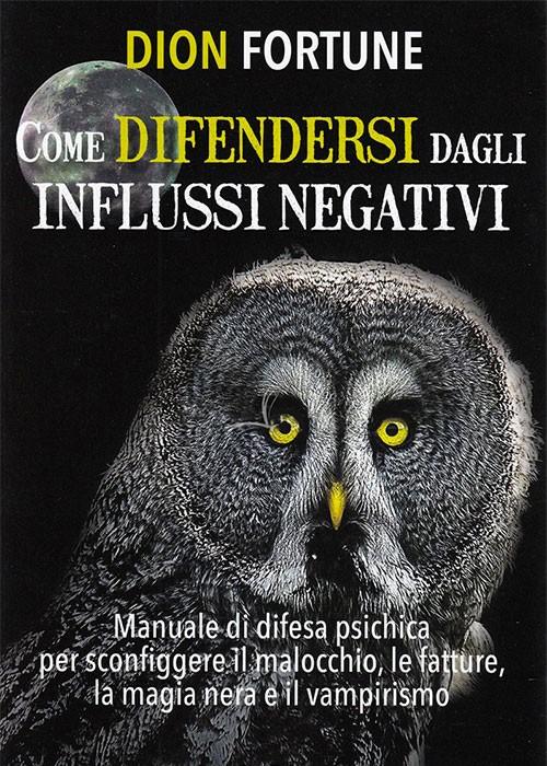 Come difendersi dagli influssi negativi